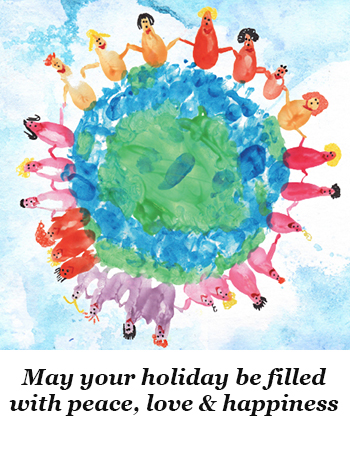 May your Holiday be filled with Peace, Love & Happiness